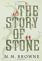 The Story of Stone by N. M. Browne