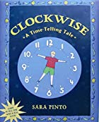 Clockwise: A Time-Telling Tale by Sara Pinto