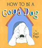 Page, Gail: How to Be a Good Dog