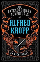 The Extraordinary Adventures of Alfred Kropp…