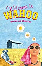 Welcome to Wahoo by Dennis Carr