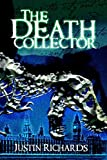 Richards, Justin: The Death Collector