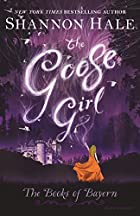 The Goose Girl (Books of Bayern) by Shannon…