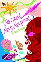 Mermaid Mary Margaret by Lynn E. Hazen