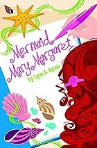 Mermaid Mary Margaret by Lynn E. Hazen