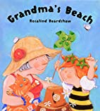 Grandma's Beach by Rosalind Beardshaw