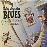 Daly, Niki: Ruby Sings The Blues