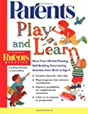 Kennedy, Marge: Play and Learn: More than 300 Engaging and Educational Activities from Birth to Age 8 (Parents Magazine Baby & Childcare Series)