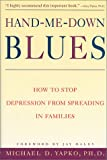 Yapko, Michael D.: Hand-Me-Down Blues: How to Stop Depression from Spreading in Families