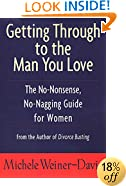 Getting Through to the Man You Love: The No-Nonsense, No-Nagging Guide for Women