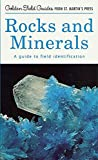 Sorrell, Charles A.: Rocks and Minerals: A Field Guide and Introduction to the Geology and Chemistry of