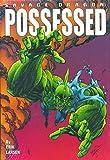 Larsen, Erik: Savage Dragon Volume 4: Possessed (Savage Dragon (Unnumbered)) (v. 4)