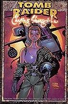 Tomb Raider Volume 3: Chasing Shangri La by…