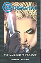 Athena Inc. Volume 1: Manhunter Project by…