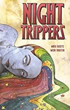 Night Trippers by Mark Ricketts