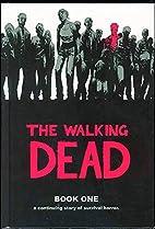 The Walking Dead, Book One by Robert Kirkman
