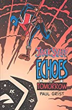 Jack Staff: Vol. 3: Echoes of Tomorrow by…