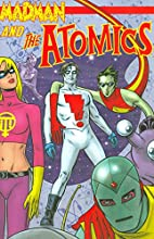 Madman & the Atomics by Mike Allred