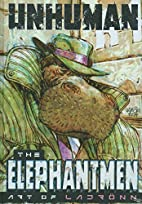 Unhuman: The Elephantmen - The Art Of…
