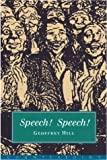 Geoffrey Hill: Speech! Speech!