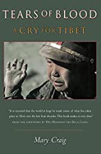 Tears of Blood: A Cry for Tibet by Mary…