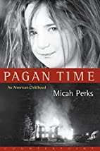 Pagan Time: An American Childhood by Micah…
