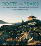 Suiter, John: Poets on the Peaks: Gary Snyder, Philip Whalem &amp; Jack Kerouac in the North Cascades