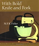Fisher, Mary Frances Kennedy: With Bold Knife and Fork
