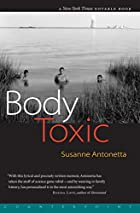 Body Toxic: An Environmental Memoir by…