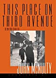 McNulty, John: This Place on Third Avenue