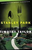 Taylor, Timothy: Stanley Park : A Novel