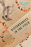Schwartz, Lynne Sharon: Disturbances in the Field: A Novel