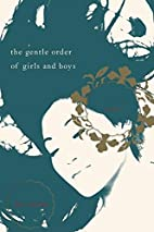 The Gentle Order of Girls and Boys: Stories…