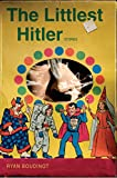 Boudinot, Ryan: The Littlest Hitler: Stories