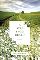 A Step from Death: A Memoir by Larry Woiwode