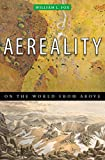 Fox, William L.: Aereality: On the World from Above