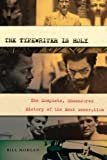 Morgan, Bill: The Typewriter Is Holy: The Complete, Uncensored History of the Beat Generation