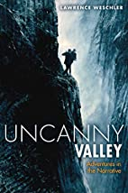 Uncanny Valley: Adventures in the Narrative…
