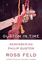 Guston in Time: Remembering Philip Guston by…