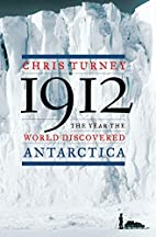 1912: The Year the World Discovered…