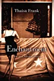Frank, Thaisa: Enchantment: New and Selected Stories