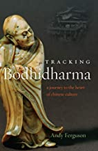 Tracking Bodhidharma: A Journey to the Heart…