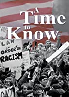 A Time to Know by William A. Cook