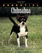 The Essential Chihuahua (Essential (Howell))…