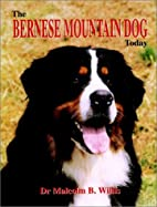 The Bernese Mountain Dog Today by Malcolm B.…