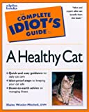 Wexler-Mitchell, Elaine: The Complete Idiot&#39;s Guide to a Healthy Cat