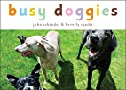 Busy Doggies (Busy) by John Schindel