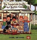 San Souci, Daniel: The Dangerous Snake and Reptile Club
