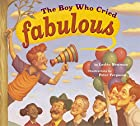 The Boy Who Cried Fabulous by Lesléa…