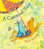 Kleven, Elisa: A Carousel Tale